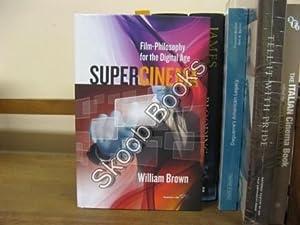 Supercinema: Film-Philosophy for the Digital Age: Brown, William