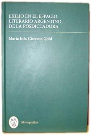 Exilio En El Espacio Literario Argentino De La Posdictadura: Gold, Maria Ines Cisterna
