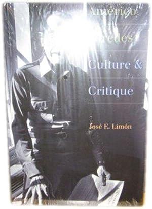 Americo Paredes: Culture and Critique: Limon, Jose E.