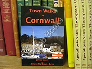 Town Walks in Cornwall: Clancy, James; Stanbrook-Byrne, Simone