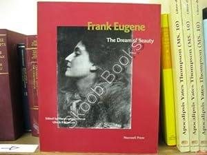 Frank Eugene: The Dream of Beauty: Pohlmann, Ulrich (ed.)