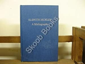 Elspeth Huxley: A Bibliography (Winchester Bibliographies of 20th Century Writers): Cross, Robert; ...