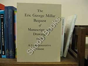 The Eric George Millar Bequest of Manuscripts and Drawings, 1967: A Commemorative Volume: British ...