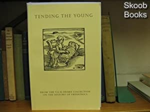 Tending the Young: From the T.G.H. Drake Collection on the History of Paediatrics