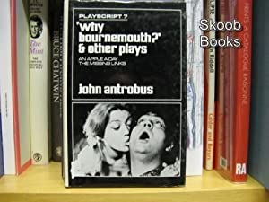 Why Bournemouth? and Other Plays, Playscript 7: Antrobus, John