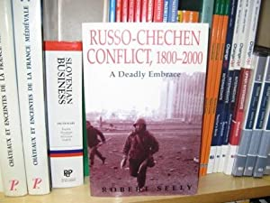 Russo-Chechen Conflict, 1800-2000: A Deadly Embrace (Cass Series on Soviet (Russian) Military ...