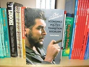 Che Guevara: Economics and Politics in the Transition to Socialism: Tablada, Carlos