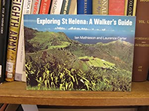 Exploring St.Helena: A Walker's Guide: Mathieson, Ian; Carter, Laurence