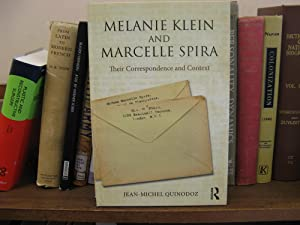Melanie Klein and Marcelle Spira: Their Correspondence and Context: Quinodoz, Jean-Michel