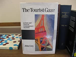 The Tourist Gaze: Leisure and Travel in Contemporary Societies: Urry, John