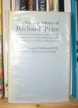The Correspondence of Richard Price, Volume I: July 1748-March 1778: Price, Richard; Peach, William...