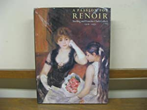 A Passion for Renoir: Sterling and Francine Clark Collect, 1916-1951: Kern, Steven