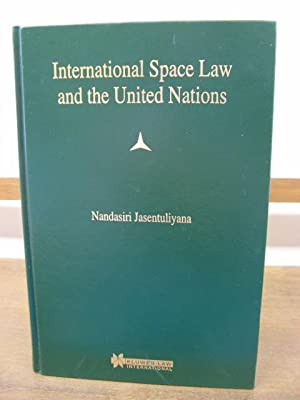 International Space Law and the United Nations: Jasentuliyana, Nandasiri
