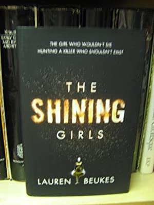 The Shining Girls: Beukes, Lauren