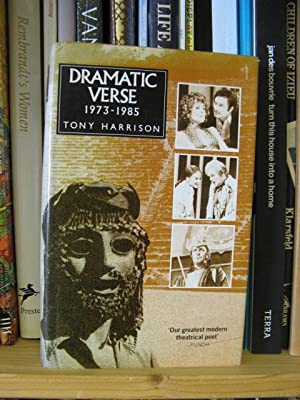 Dramatic Verse 1973-1985: Harrison, Tony