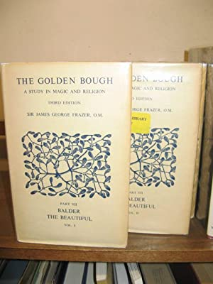 The Golden Bough: A Study in Magic and Religion, Part VII: Balder The Beautiful, Volume I-II