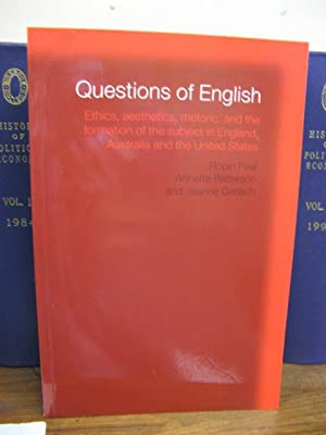 Questions of English: Ethics, Aesthetics, Rhetoric and the Formation of the Subject in England, ...