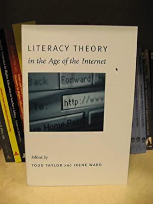 Literacy Theory in the Age of the Internet: Taylor, Todd; Ward, Irene (eds.)