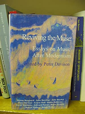 Reviving the Muse: Essays on Music After Modernism: Davison, Peter (ed.)