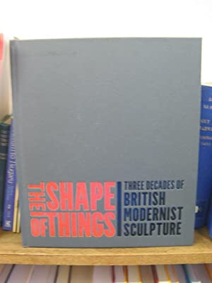 The Shape of Things: Three Decades of British Modernist Sculpture: Rawlin, James