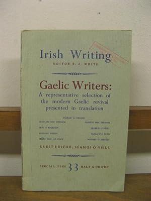 Irish Writing; Volume 33: Gaelic Writers: A: White, S. J.;