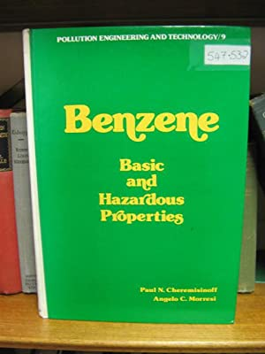 Benzene, Basic and Hazardous Properties (Pollution Engineering & Technology): Cheremisinoff, ...