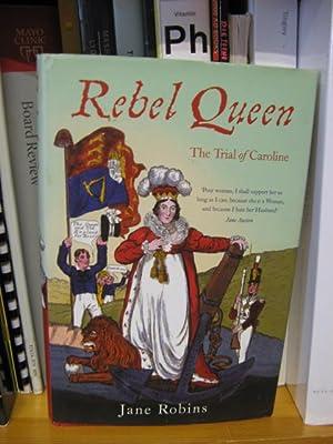 Rebel Queen: The Trial of Caroline: Robins, Jane