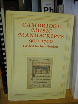 Cambridge Music Manuscripts, 900-1700: Fenlon, Iain (ed.)