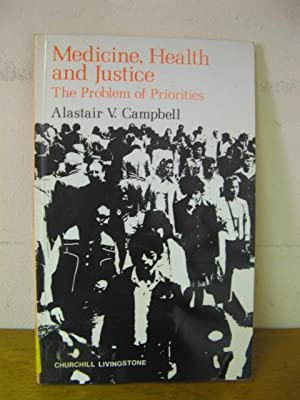 Medicine, Health and Justice: The Problem of Priorities: Campbell, Alastair V.