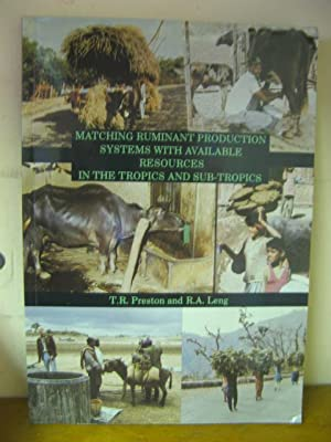 Matching Ruminant Production Systems with Available Resources in the Tropics and Sub-Tropics: ...