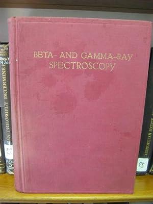 Beta- and Gamma-Ray Spectroscopy: Siegbahn, Kai (ed.)
