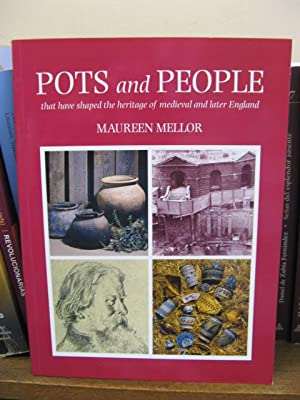 Pots and People That Have Shaped the Heritage of Medieval and Later England: Mellor, Maureen