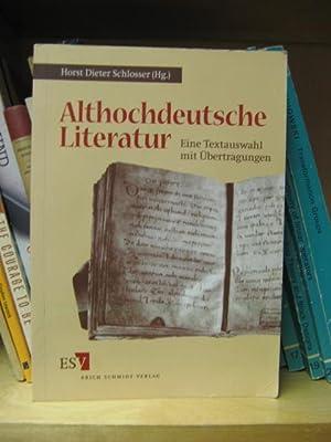 Althochdeutsche Literatur: Eine Textauswahl Mit Ubertragungen: Schlosser, Horst Dieter (ed.)