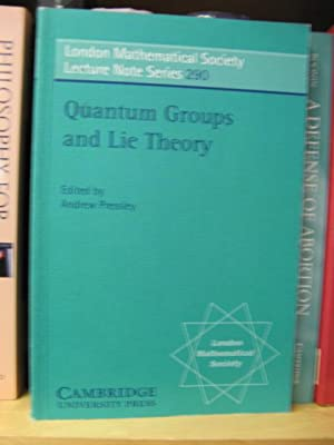 Quantum Groups and Lie Theory (London Mathematical Society Lecture Note Series): Pressley, Andrew (...