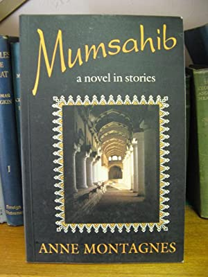 Mumsahib: A Novel in Stories: Montagnes, Anne