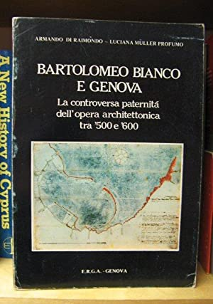 Bartolomeo Bianco e Genova: La Controversa Paternita: di Raimondo, Armando;