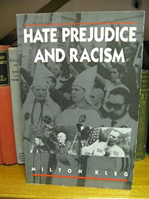 Hate Prejudice and Racism: Kleg, Milton