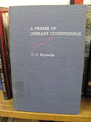 A Primer of Operant Conditioning: Reynolds, G. S.