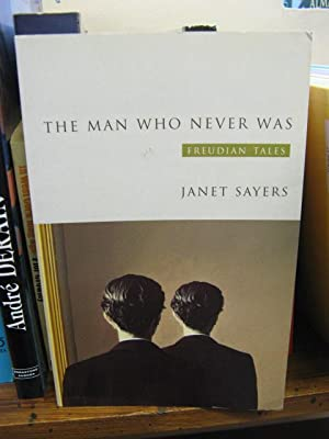 The Man Who Never Was: Freudian Tales: Sayers, Janet