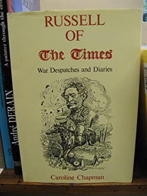Russell of the Times: War Despatches and Diaries: Chapman, Caroline