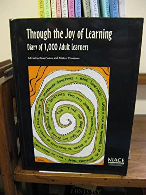 Through the Joy of Learning: Diary of 1, 000 Adult Learners: Coare, Pam; Thomson, Alistar (eds.)
