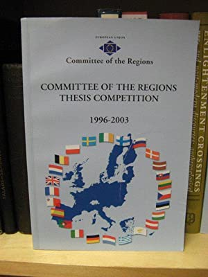 Committee of the Regions Thesis Competition 1996 - 2003: European Union Committee of the Regions