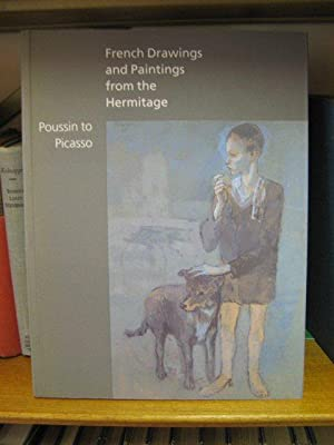 French Drawings and Paintings from the Hermitage: Poussin to Picasso: Williams, Robert (ed.)
