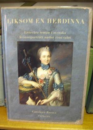 Liksom en Herdinna: Litterara teman i svenska kvinnoportratt under 1700-Talet: Brown, Carolina