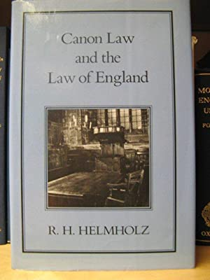 Canon Law and the Law of England: Helmholz, R. H.