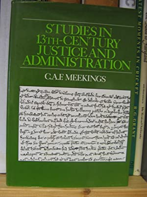 Studies in 13th-Century Justice and Administration: Meekings, C.A.F.