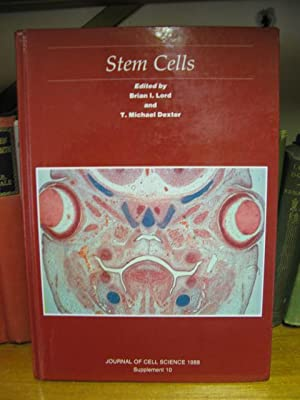 Stem Cells: Journal of Cell Science 1988, Supplement 10: Lord, Brian I.; Dexter, T. Michael (eds.)