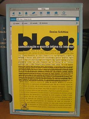 Blog: Comunicacao e Escrita Intima Na Internet: Schittine, Denise