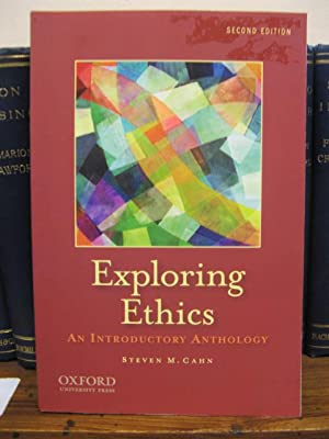 Exploring Ethics: An Introductory Anthology: Cahn, Steven M.
