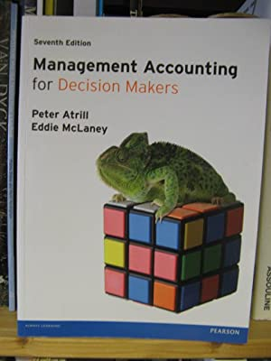 Management Accounting for Decision Makers: Atrill, Peter; McLaney,